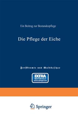 Die Pflege der Eiche von Schütz,  Ad. Von