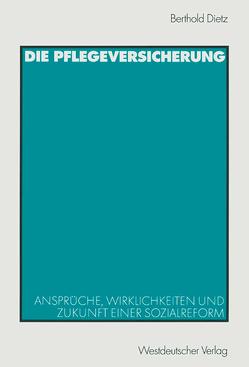Die Pflegeversicherung von Dietz,  Berthold