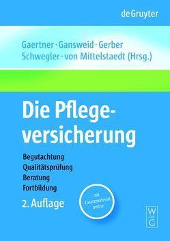 Die Pflegeversicherung von Gaertner,  Thomas, Gansweid,  Barbara, Gerber,  Hans, Mittelstaedt,  Gert, Schwegler,  Friedrich
