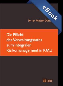 Die Pflicht des Verwaltungsrates zum integralen Risikomanagement in KMU von Durrer,  Mirjam