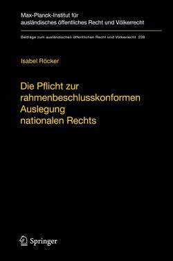 Die Pflicht zur rahmenbeschlusskonformen Auslegung nationalen Rechts von Röcker,  Isabel