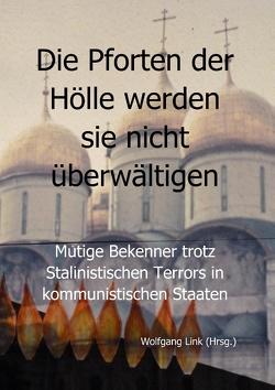 Die Pforten der Hölle werden sie nicht überwältigen von Link,  Wolfgang