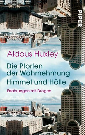 Die Pforten der Wahrnehmung • Himmel und Hölle von Herlitschka,  Herberth E., Huxley,  Aldous