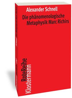 Die phänomenologische Metaphysik Marc Richirs von Schnell,  Alexander