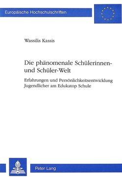 Die phänomenale Schülerinnen- und Schüler-Welt von Kassis,  Wassilis