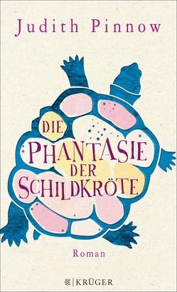 Die Phantasie der Schildkröte von Pinnow,  Judith