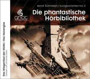 Die Phantastische Hörbibliothek von Rümmelein,  Bernd, Steck,  Johannes