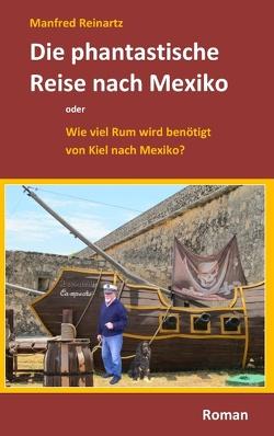 Die phantastische Reise nach Mexiko von Reinartz,  M., Reinartz,  Manfred