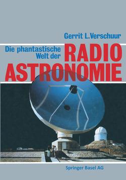 Die phantastische Welt der Radioastronomie von VERSCHUUR