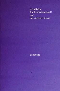 Die phantastischen Abenteuer des Ritters Jero / Die Schneelandschaft und der violette Himmel von Röske,  Jörg