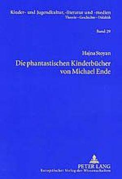 Die phantastischen Kinderbücher von Michael Ende von Stoyan,  Hajna