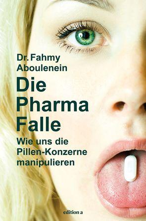 Die Pharma-Falle von Aboulenein,  Fahmy