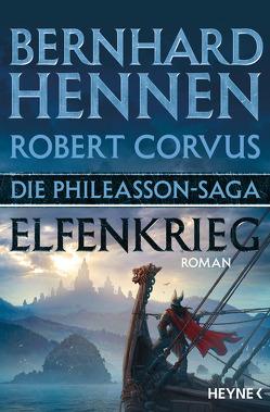 Die Phileasson-Saga – Elfenkrieg von Corvus,  Robert, Hennen,  Bernhard