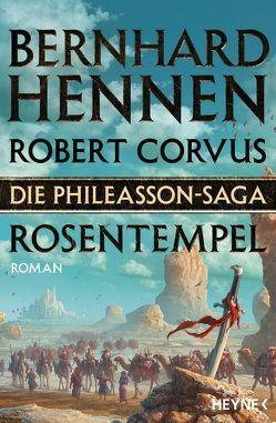 Die Phileasson-Saga – Rosentempel von Corvus,  Robert, Hennen,  Bernhard