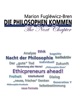 Die Philosophen kommen – The Next Chapter von Fuglewicz-Bren,  Marion