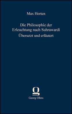 Die Philosophie der Erleuchtung nach Suhrawardi von Horten,  Max