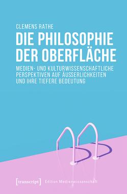 Die Philosophie der Oberfläche von Rathe,  Clemens