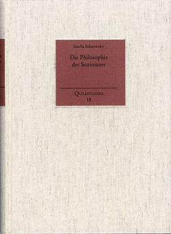 Die Philosophie der Sozinianer von Holzboog,  Eckhart, Salatowsky,  Sascha