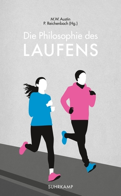 Die Philosophie des Laufens von Austin,  Michael W., Reichenbach,  Peter