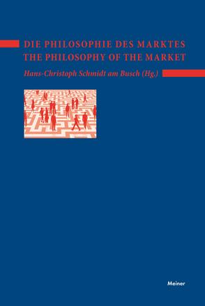 Die Philosophie des Marktes – The Philosophy of the Market von Schmidt am Busch,  Hans-Christoph