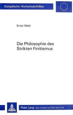 Die Philosophie des Strikten Finitismus von Welti-Raymann,  Ernst J.