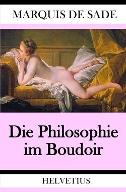 Die Philosophie im Boudoir von de Sade,  Marquis