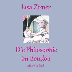 Die Philosophie im Boudoir von Döpp,  Hans-Jürgen, Zirner,  Lisa