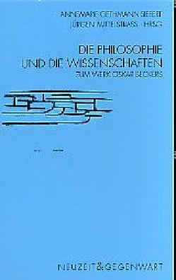 Die Philosophie und die Wissenschaften von Gethmann-Siefert,  Annemarie, Mittelstraß,  Jürgen