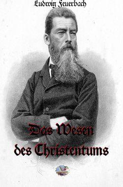 Die philosophische Reihe / Das Wesen des Christentums von Feuerbach,  Ludwig