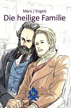Die philosophische Reihe / Die heilige Familie von Engels,  Friedrich, Marx,  Karl