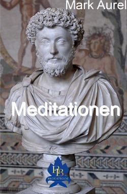 Die philosophische Reihe / Meditationen von Aurel,  Mark