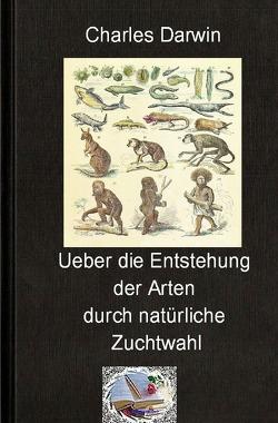 Die philosophische Reihe / Über die Entstehung der Arten durch natürliche Zuchtwahl von Darwin,  Charles