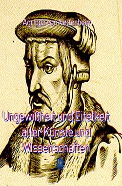 Die philosophische Reihe / Ungewißheit und Eitelkeit aller Künste und Wissenschaften von von Nettesheim,  Agrippa