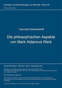 Die philosophischen Aspekte von Mark Aldanovs Werk von Setschkareff,  Vsevolod