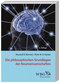 Die philosophischen Grundlagen der Neurowissenschaften von Bennett,  Maxwell, Gethmann-Siefert,  Annemarie, Hacker,  Peter, Walter,  Axel