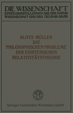 Die philosophischen Probleme der Einsteinschen Relativitätstheorie von Müller,  Aloys