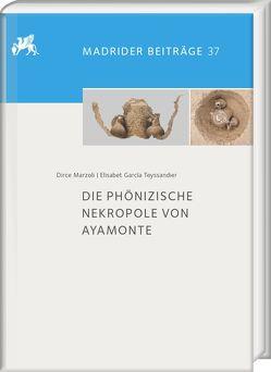 Die phönizische Nekropole von Ayamonte von García Teyssandier,  Elisabet, Marzoli,  Dirce