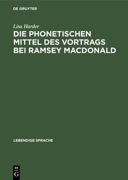 Die phonetischen Mittel des Vortrags bei Ramsey MacDonald von Harder,  Lisa