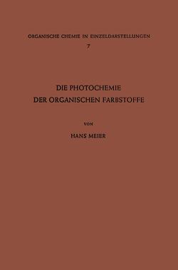 Die Photochemie der Organischen Farbstoffe von Meier,  Hans
