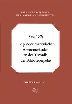 Die photoelektronischen Abtastmethoden in der Technik der Bildwiedergabe von Celio,  T.