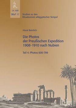 Die Photos der Preußischen Expedition 1908-1910 nach Nubien, Teil 4: Photos 600-799 von Beinlich,  Horst