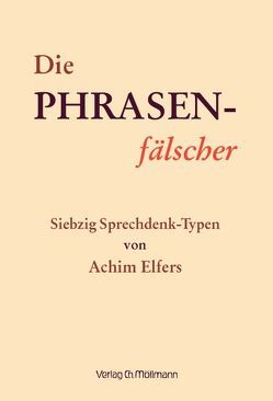 Die Phrasen-Fälscher von Elfers,  Achim