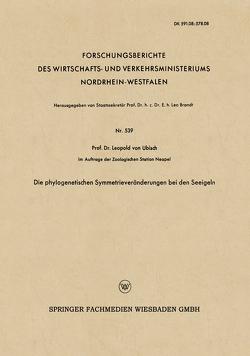 Die phylogenetischen Symmetrieveränderungen bei den Seeigeln von Ubisch,  Leopold von