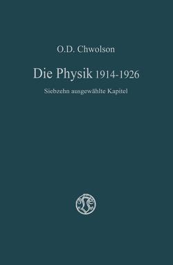 Die Physik 1914–1926 von Chvol'son,  Orest D.