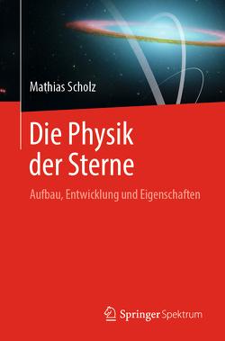 Die Physik der Sterne von Scholz,  Mathias