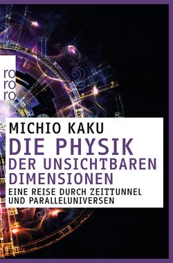 Die Physik der unsichtbaren Dimensionen von Kaku,  Michio, Kober,  Hainer