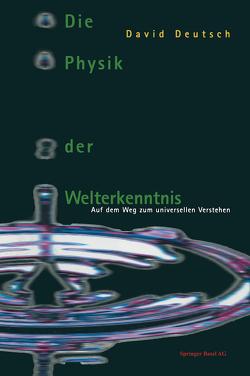 Die Physik der Welterkenntnis von Deutsch,  David, Ehlers,  A.