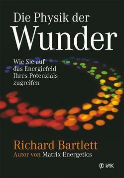 Die Physik der Wunder von Bartlett,  Richard, Brandt,  Beate