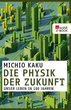 Die Physik der Zukunft von Kaku,  Michio, Niehaus,  Monika