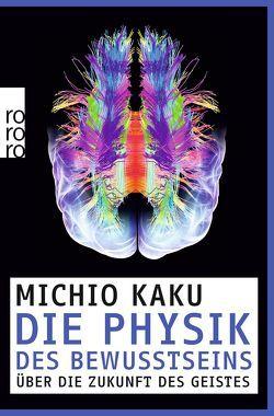 Die Physik des Bewusstseins von Kaku,  Michio, Niehaus,  Monika